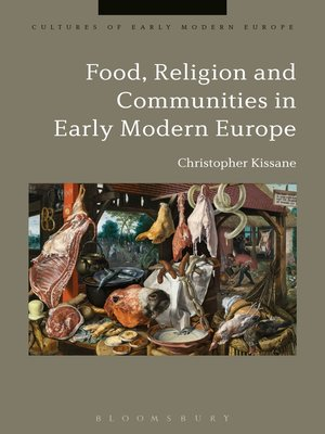 cover image of Food, Religion and Communities in Early Modern Europe