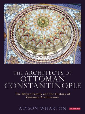 cover image of The Architects of Ottoman Constantinople