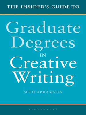 cover image of The Insider's Guide to Graduate Degrees in Creative Writing