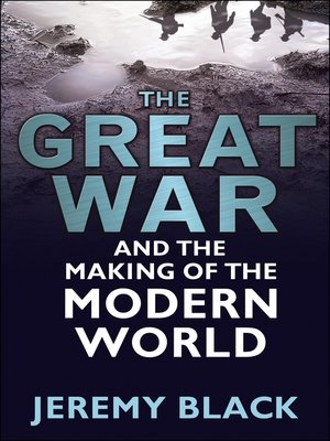 cover image of The Great War and the Making of the Modern World