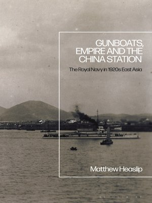 cover image of Gunboats, Empire and the China Station