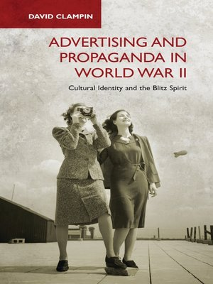cover image of Advertising and Propaganda in World War II