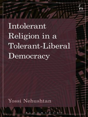 cover image of Intolerant Religion in a Tolerant-Liberal Democracy