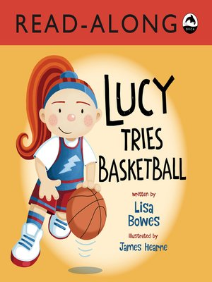 cover image of Lucy Tries Basketball