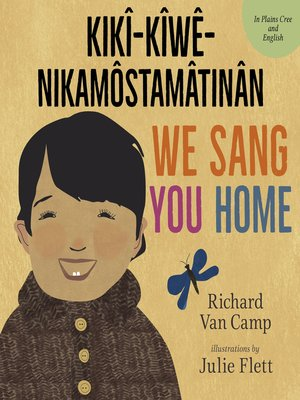 cover image of We Sang You Home / Ka Kîweh Nikâmôstamâtinân
