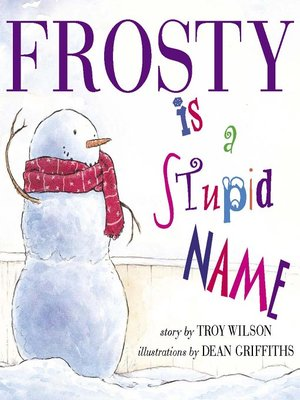 cover image of Frosty is a Stupid Name