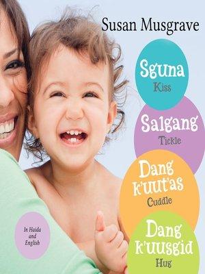cover image of Sguna, Salgang, Dang k'uut'as, Dang k'uusgid