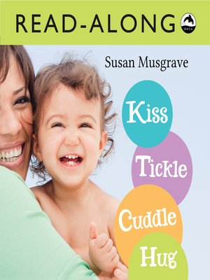 cover image of Kiss, Tickle, Cuddle, Hug Read-Along