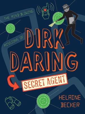 cover image of Dirk Daring, Secret Agent