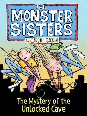 cover image of The Monster Sisters and the Mystery of the Unlocked Cave