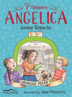 cover image of Princess Angelica, Junior Reporter