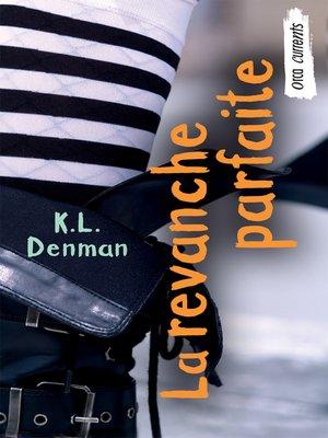 cover image of La Revanche Parfaite