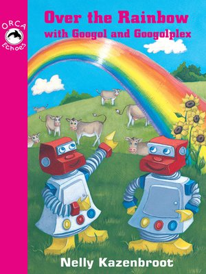 cover image of Over the Rainbow with Googol and Googolplex