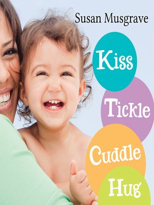 cover image of Kiss, Tickle, Cuddle, Hug