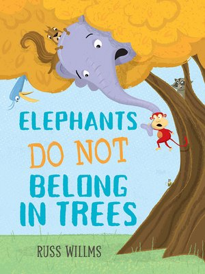 cover image of Elephants Do Not Belong in Trees