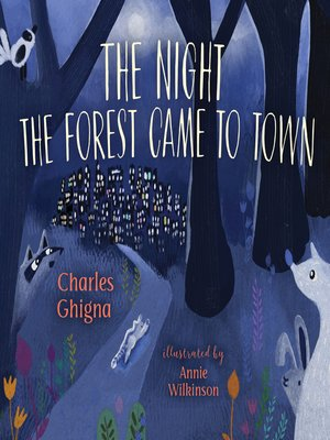 cover image of The Night the Forest Came to Town