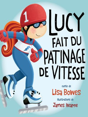 cover image of Lucy fait du patinage de vitesse