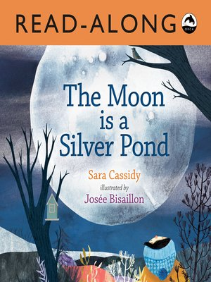 cover image of The Moon is a Silver Pond Read-Along