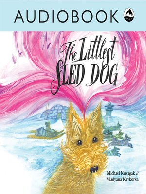 cover image of The Littlest Sled Dog