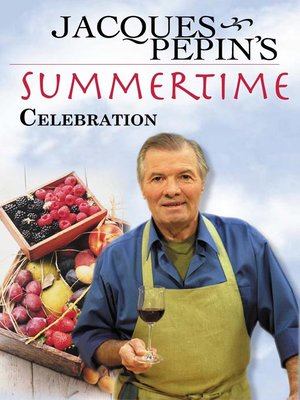 cover image of Jacques Pepin's Summertime Celebration