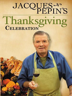 cover image of Jacques Pepin's Thanksgiving Celebration