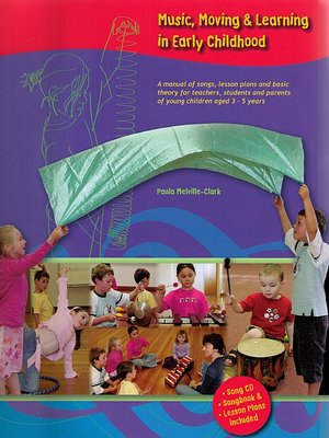 cover image of Music, Moving & Learning in Early Childhood: A Manual of Songs, Lesson Plans & Basic Theory for Teachers, Students and Parents of Young Children