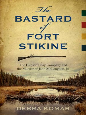 cover image of The Bastard of Fort Stikine