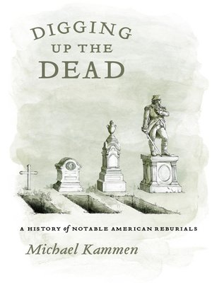 cover image of Digging Up the Dead