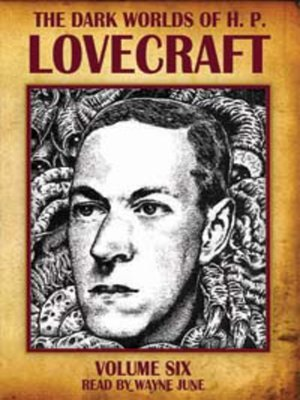 cover image of Dark Worlds of H. P. Lovecraft, Volume Six