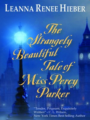 cover image of The Strangely Beautiful Tale of Miss Percy Parker