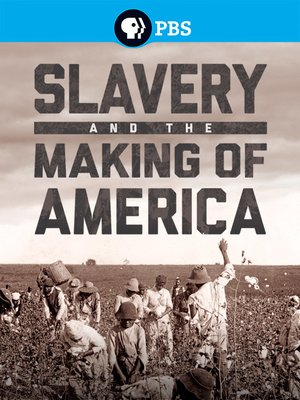 cover image of Slavery and the Making of America, Season 1, Episode 1