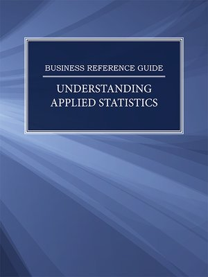 cover image of Business Reference Guide: Understanding Applied Statistics