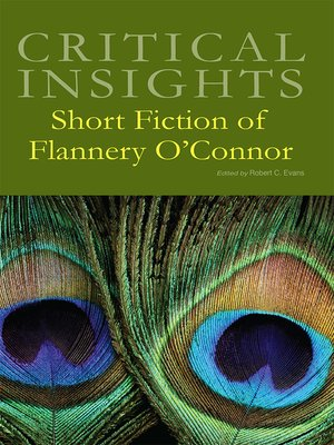 a critical analysis of revelation by flannery oconnor Links to online articles about flannery o'connor electronic criticism: essays and analysis on-line works on this site disfigured characters if you can't think of the answer, perhaps you should read and the smug shall come last, stephen sparrow's look at pride in the story revelation a cluster of freaks or.