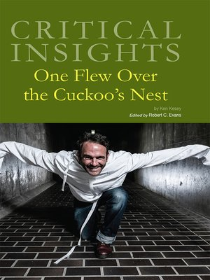critical essays on one flew over the cuckoos nest One flew over the cuckoo's nest ken kesey 1962 signet pb book jack nicholson 620 paperback $995 or best offer +$266 shipping  new listing readings on one flew over the cuckoo's nest ken kesey book of critical essays  brand new $999 fast 'n free buy it now estimated delivery fri, oct 19.