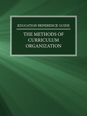 cover image of Education Reference Guide:The Methods of Curriculum Organization