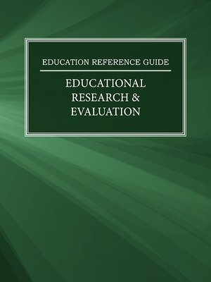 cover image of Education Reference Guide: Educational Research & Evaluation