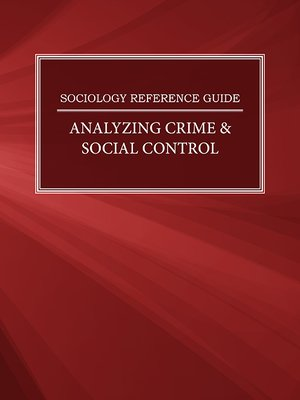cover image of Sociology Reference Guide: Analyzing Crime & Social Control