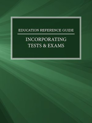 cover image of Education Reference Guide: Incorporating Tests & Exams