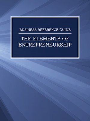 cover image of Business Reference Guide: The Elements of Entrepreneurship