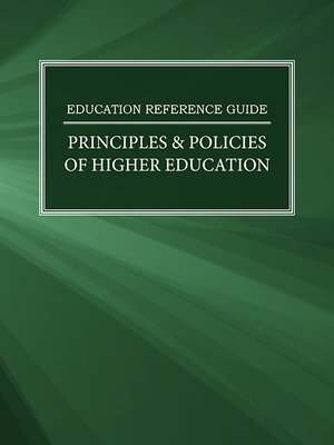 cover image of Education Reference Guide: Principles & Policies of Higher Education