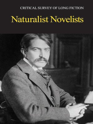 cover image of Critical Survey of Long Fiction: Naturalist Novelists