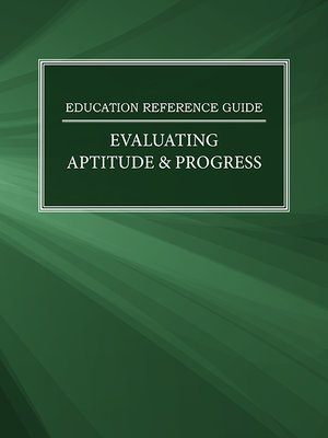 cover image of Education Reference Guide: Evaluating Aptitude & Progress