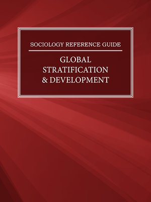 cover image of Sociology Reference Guide: Global Stratification & Development
