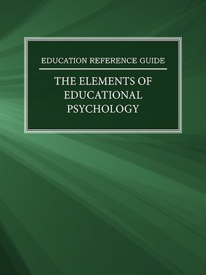 cover image of Education Reference Guide: The Elements of Educational Psychology