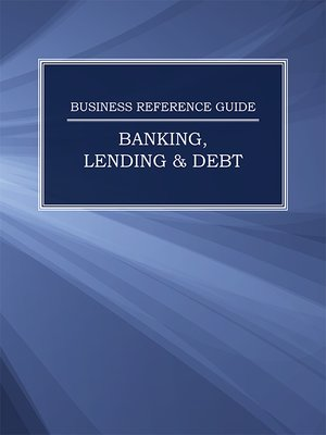 cover image of Business Reference Guide: Banking, Lending & Debt