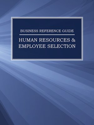 cover image of Business Reference Guide: Human Resources & Employee Selection