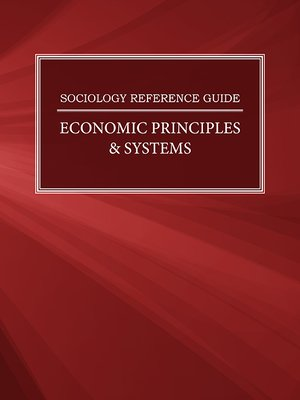 cover image of Sociology Reference Guide: Economic Principles & Systems