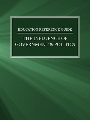 cover image of Education Reference Guide: The Influence of Government & Politics