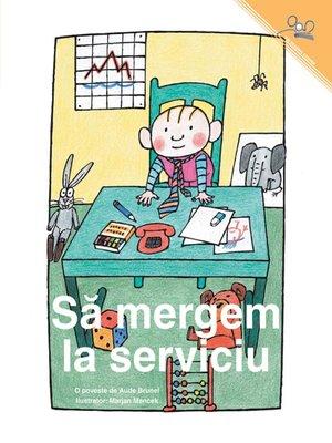 cover image of Sa mergen la serviciu