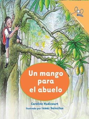 cover image of Un Mango Para el Abuelo